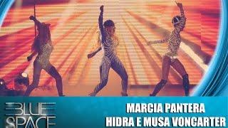 Blue Space Oficial - Marcia Pantera, Hidra e Musa Voncarter - 02.08.15