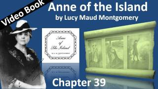 Chapter 39 - Anne of the Island by Lucy Maud Montgomery - Deals with Weddings