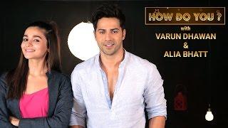 How Do You   Alia Bhatt & Varun Dhawan   Film Companion
