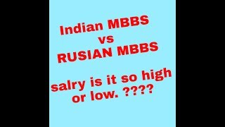 🔥(INDIAN) MBBS vs 🔥(RUSSIAN) MBBS. SALARY DIFFERENCE high or low know here