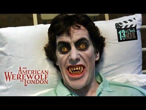 13 O'Clock Movie Retrospective: An American Werewolf In London