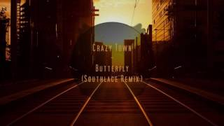 Crazy Town Butterfly Southlace Remix