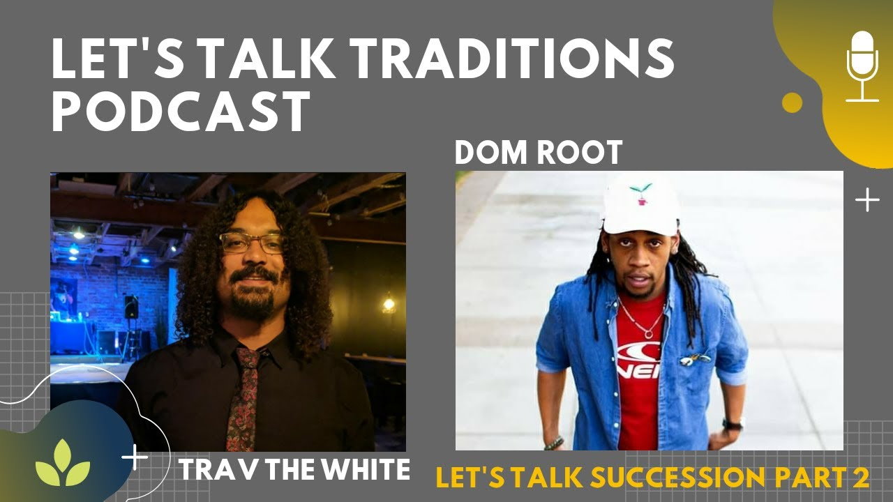 Let's Talk Succession Part 2 | Episode 6 of Let's Talk Traditions Podcast