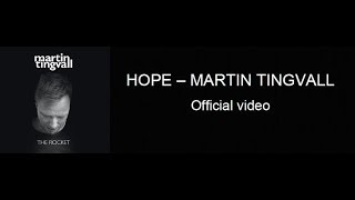 Martin Tingvall - HOPE (Official video)