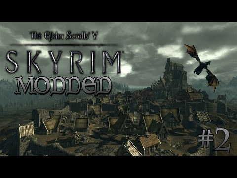 Skyrim Modded Part #2 - Into the Unknown!