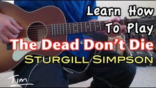 sturgill simpson the dead don-t die guitar lesson, chords, and tutorial