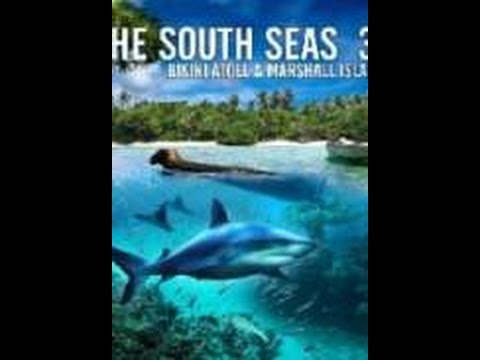 Watch The South Seas 3D  Bikini Atoll & Marshall Islands   Watch Movies Online Free