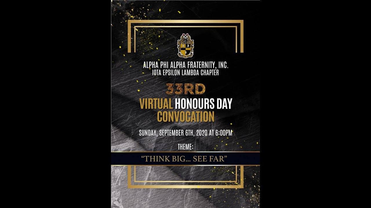 ALPHA PHI ALPHA FRATERNITY, INC.,IOTA EPSILON LAMBDA CHAPTER 33rd Virtual Honours Day Convocation