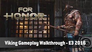 For Honor – Viking Gameplay Walkthrough Trailer - E3 2016