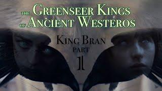 King Bran 1: The Greenseer Kings of Ancient Westeros