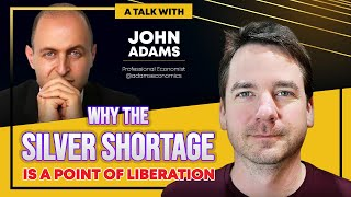 Why the Silver Shortage is a Point of Liberation   John Adams