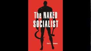The Message of The Naked Socialist Video