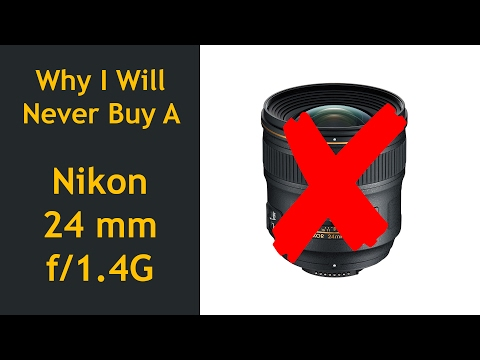 Why I Will Never Buy A Nikon 24 mm f/1.4G Lens? (English Subtitles)