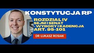 Konstytucja RP: Rozdział IV: Sejm i Senat ; Wybory i Kadencja ; art. 95 - 101