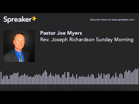 Rev. Joseph Richardson Sunday Morning