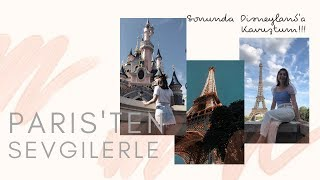 DISNEYLAND'A KAVUŞTUM!   Paris'ten Sevgilerle
