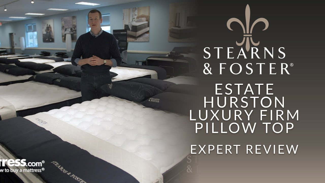 Stearns And Foster Reviews >> Stearns Foster Estate Hurston Luxury Firm Euro Pillow Top Mattress Expert Review