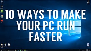 10 Ways To Make Your PC Run Faster (WINDOWS 10) 2018 How to