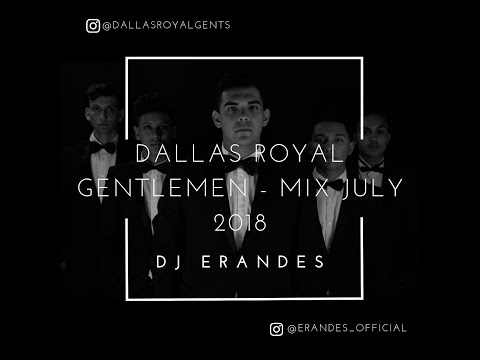 DALLAS ROYAL GENTLEMEN - MIX JULY 2018 - DJ ERANDES (@ERANDES_OFFICIAL)