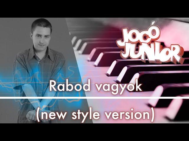 Jocó Junior - Rabod vagyok (new style version)