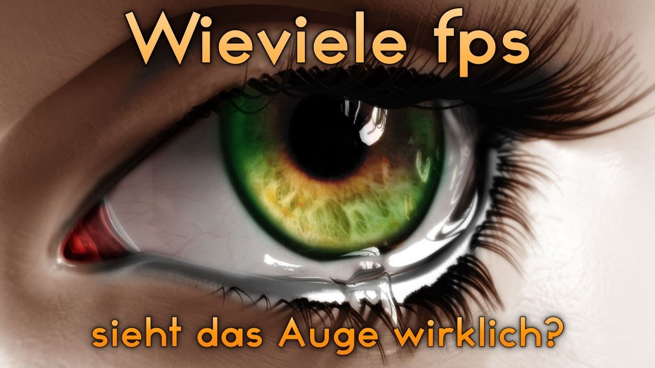 Wieviel fps sieht das Auge wirklich? - Was sind FPS und Hz und ...