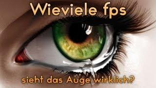 Wieviel fps sieht das Auge wirklich? - Was sind FPS und Hz und wieviel brauche ich? | Simon