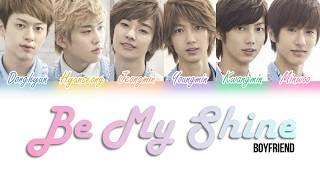 Boyfriend (보이프렌드) - Be My Shine [Color Coded Lyrics Kan Rom Eng]