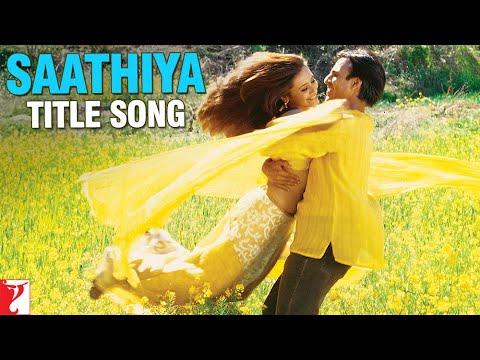 Saathiya Title Song | Vivek Oberoi | Rani Mukerji | Sonu Nigam