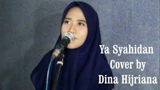 Ya Syahidan 'Allamana (3 bersaudara) Cover by Dina Hijriana full lirik