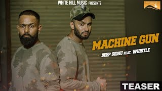 Machine Gun (Teaser) Deep Sidhu ft. Whistle | White Hill Music | Releasing on 23 November