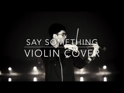 Say Something Violin Cover