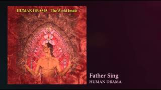 "Human Drama ""The World Inside"" Father Sing"