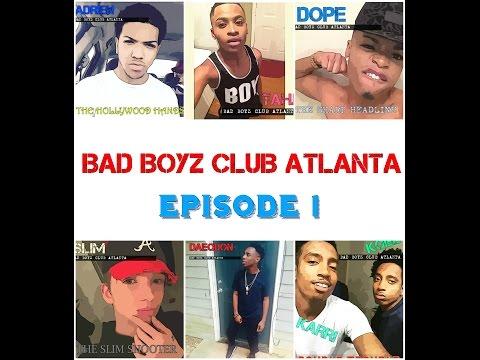 EPISODE 1: BAD BOYZ CLUB ATLANTA