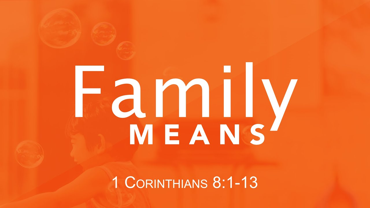 """Family Matters"" (1 Corinthians 8)"