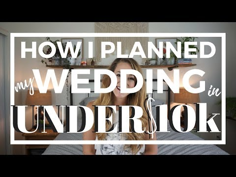 How I Planned My Wedding In UNDER $10k