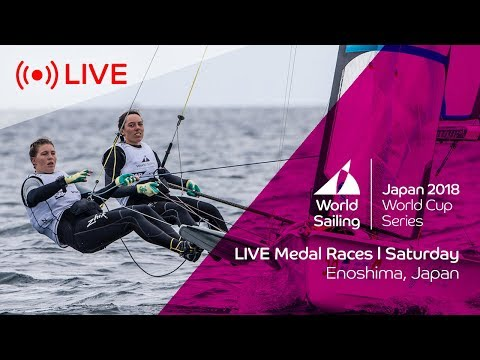 LIVE  Sailing's World Cup Series Enoshima, Japan  Medal Races  Saturday 15th September