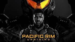 Pacific Rim Uprising 2018 Full Soundtrack