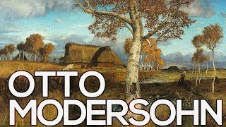Otto Modersohn: A collection of 83 paintings (HD)