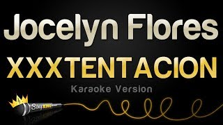 XXXTENTACION - Jocelyn Flores (Karaoke Version)