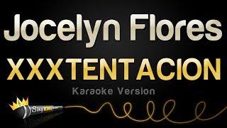 XXXTENTACION - Jocelyn Flores (Karaoke Version)
