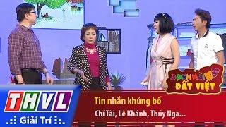 THVL | Danh hài đất Việt - Tập 51: Tin nhắn khủng bố - Chí Tài, Lê Khánh, Thúy Nga...