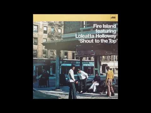 Fire Island Feat. Loleatta Holloway - Shout To The Top (Fire Island Extended Mix)