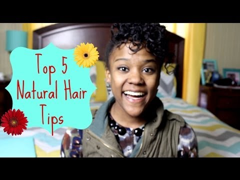 Top 5 Natural Hair Tips!