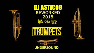 Sak Noel & Salvi ft. Sean Paul - TRUMPETS X Undersound (Dj Astic08 Reworked 2018)