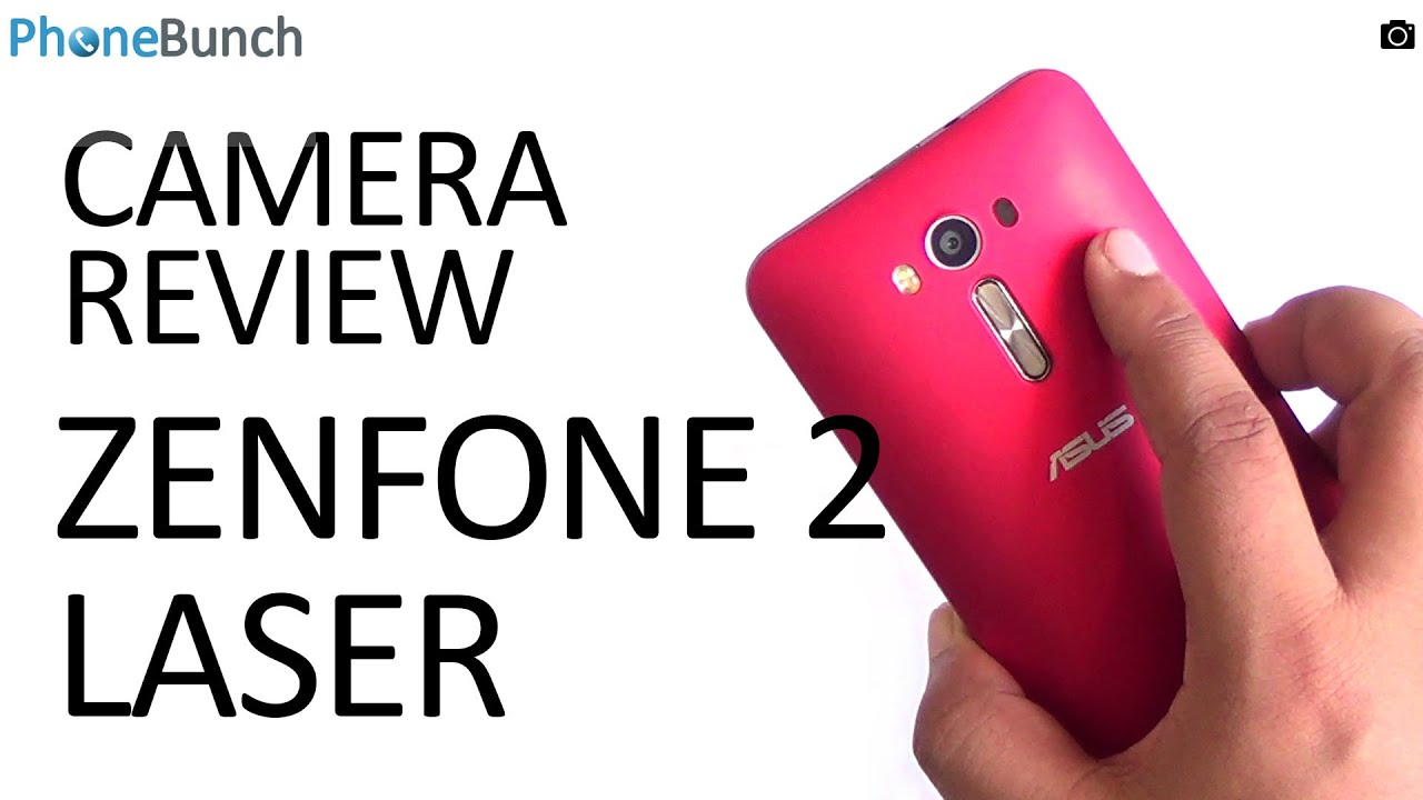 Asus Zenfone 2 Laser 55 Camera Review And Comparison Vs