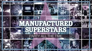 Manufactured Superstars - Party All The Time (Album Preview)
