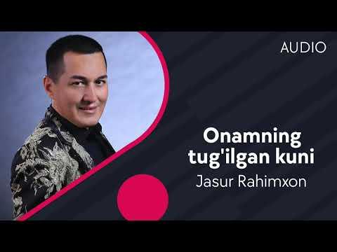 Jasur Rahimxon - Onamning Tug'ilgan Kuni