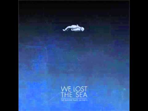We Lost The Sea - The Quietest Place On Earth (Full Album)