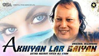 Akhiyan Lar Gaiyan (Yaar Yaar Kehna) | official | Nusrat Fateh Ali Khan | Bollywood | OSA Worldwide