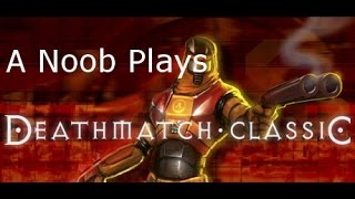 A Noob Plays Deathmatch Classic